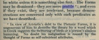 """The Forms may be dismissed -- they are mere prattle1; and even if they exist, they are irrelevant, because demonstrations are concerned only with such predicates as we have described.""  1 ""In view of Aristotle's debt to the Platonic Forms, it is ungenerous of him to describe the theory by a word which in Greek suggests the twittering of birds or a person's aimless humming."" --Hugh Tredennick"